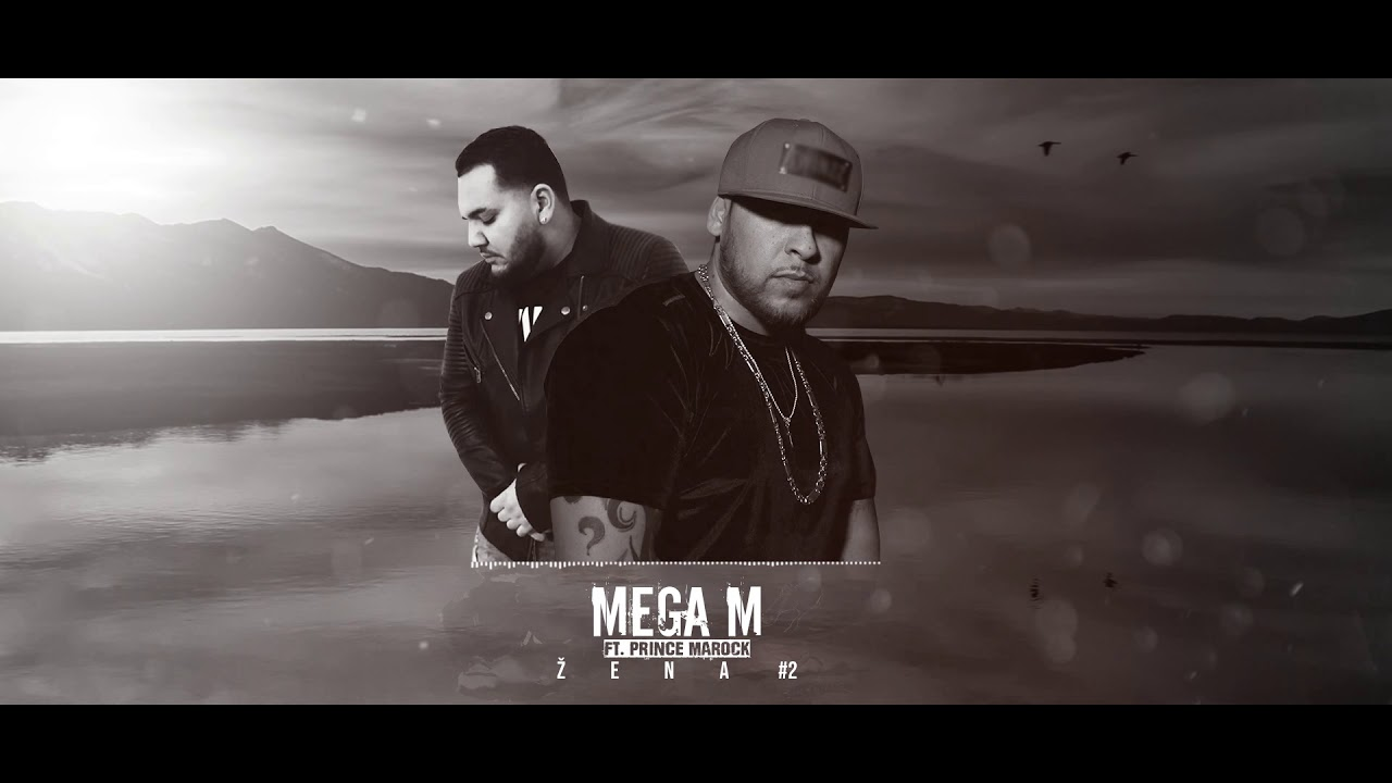 Mega M – Žena 2 Ft. Prince Marock