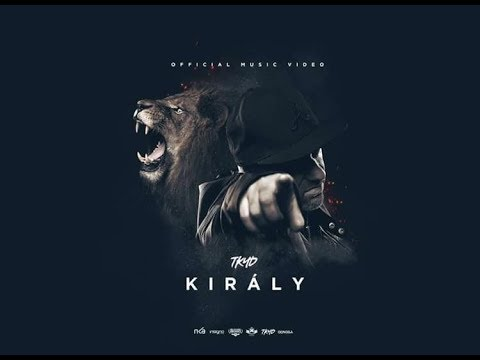 Tkyd – Király (Official Music Video)