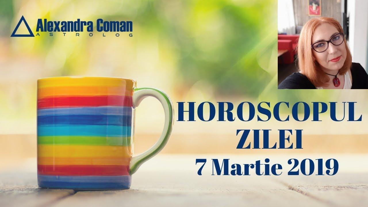 HOROSCOPUL ZILEI ~ 7 MARTIE 2019 ~ by Astrolog Alexandra Coman
