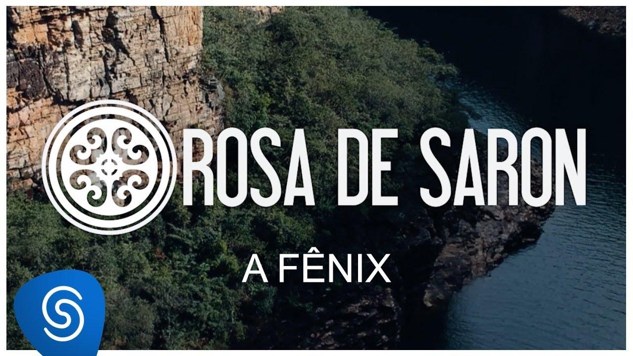 Rosa de Saron – A Fênix (Clipe Oficial)
