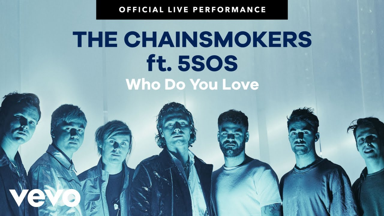 """The Chainsmokers, 5 Seconds of Summer – """"Who Do You Love"""" Official Live Performance 