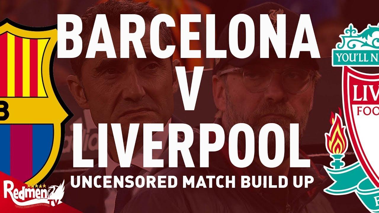 Barcelona v Liverpool | CL Semi Final | Uncensored Match Build Up