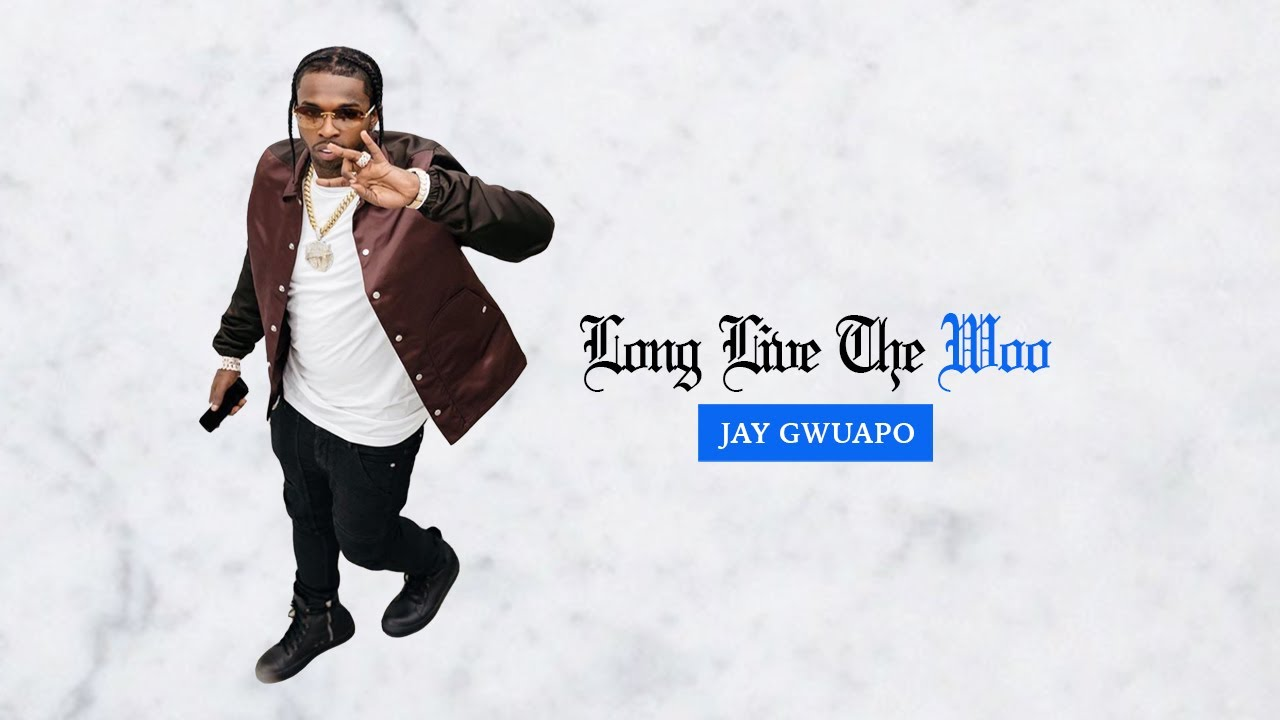Jay Gwuapo – Long Live The Woo