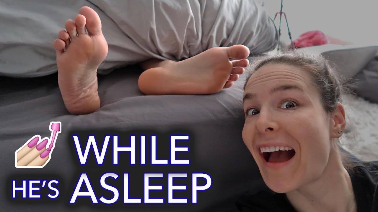 Painting My Boyfriend's Toe Nails In His Sleep