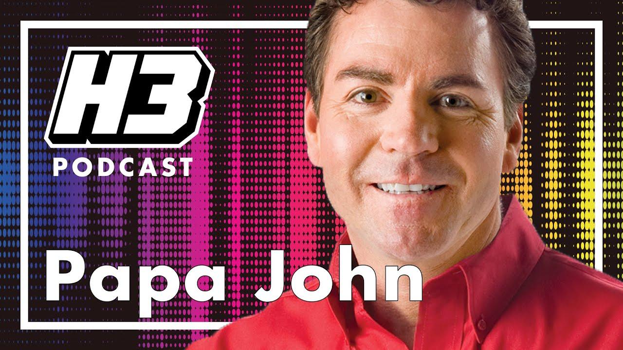 Papa John – H3 Podcast #174