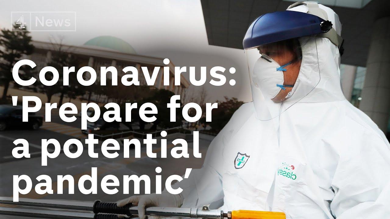 'Prepare for potential Coronavirus pandemic' warns World Health Organisation
