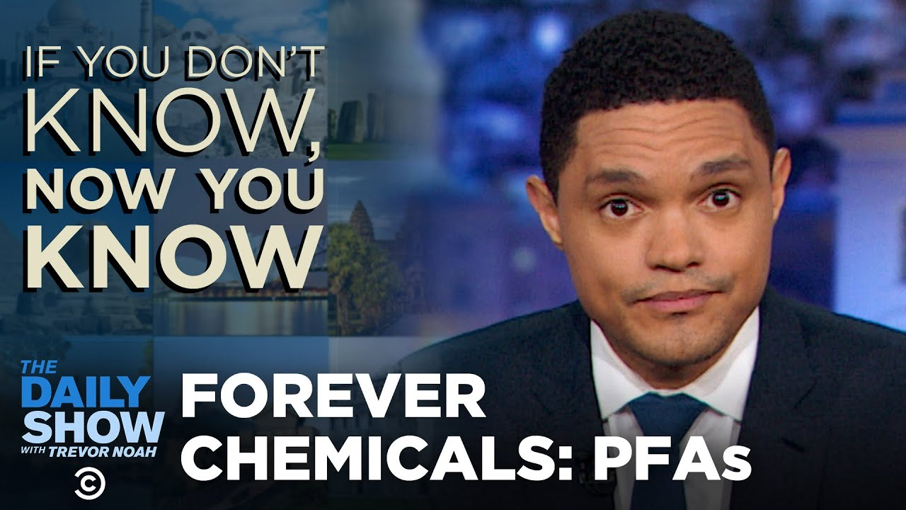 If You Don't Know, Now You Know: Toxic PFA Chemicals | The Daily Show