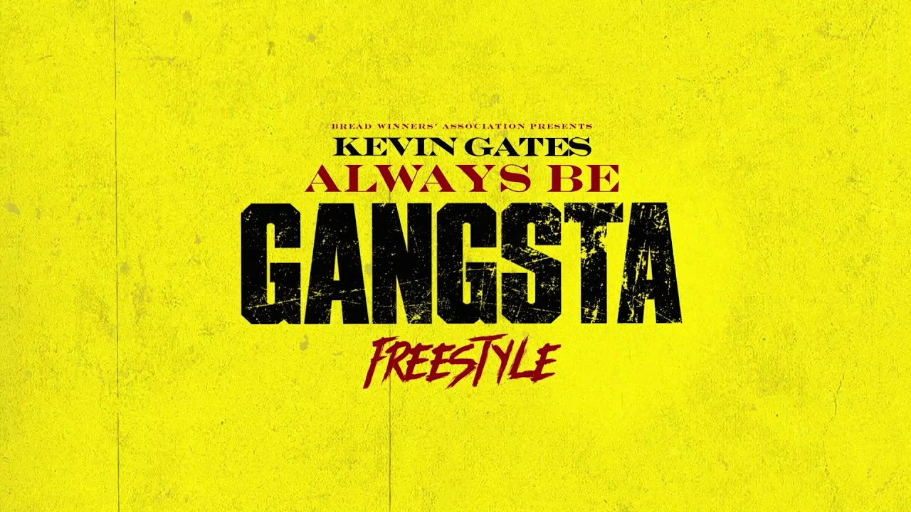 Kevin Gates – Always Be Gangsta Freestyle [Official Audio]