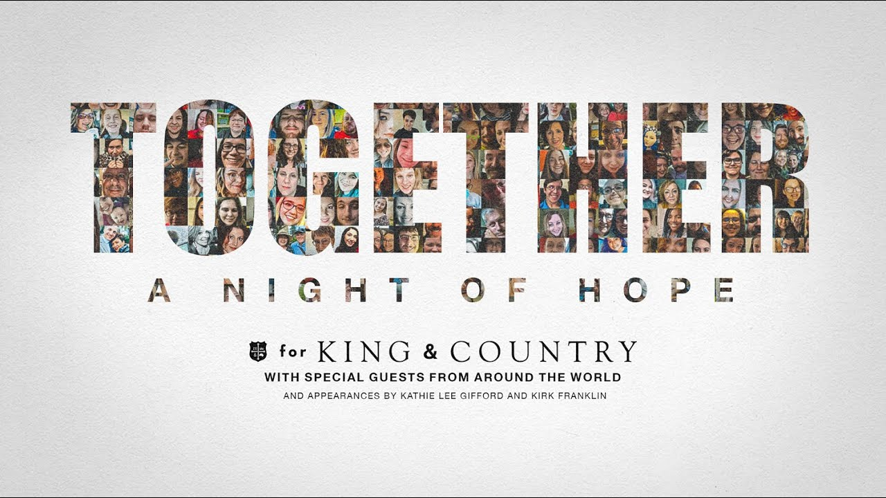 for KING & COUNTRY – TOGETHER: A Night of Hope