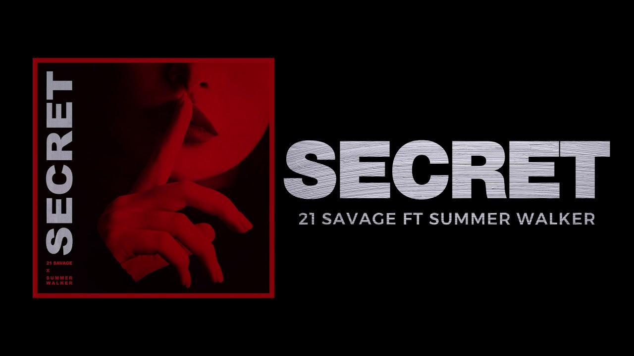 21 Savage – Secret ft Summer Walker (Official Audio)
