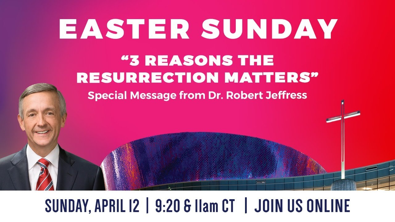 """3 Reasons The Resurrection Matters"" Easter Sunday 