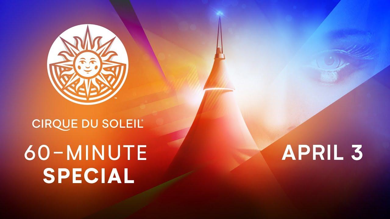 60-MINUTE SPECIAL | Cirque du Soleil | April 3