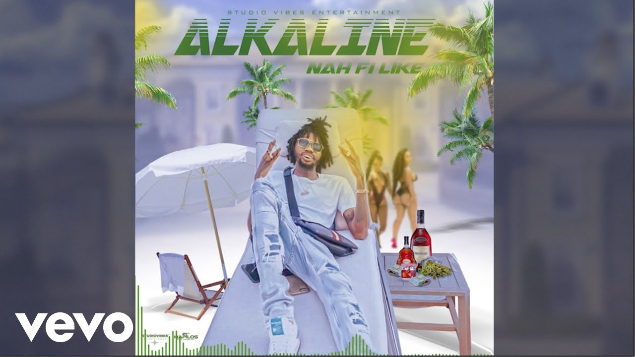 Alkaline – Nah Fi Like (Official Audio)