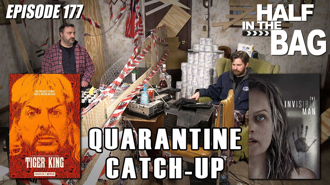 Half in the Bag: Quarantine Catch-up (part 1 of 2)