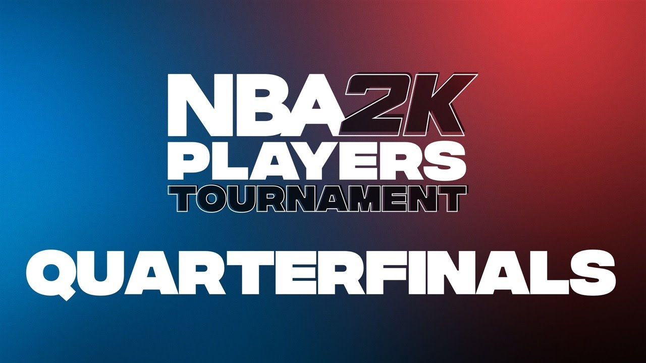 NBA 2K Players Tournament | Quarterfinals