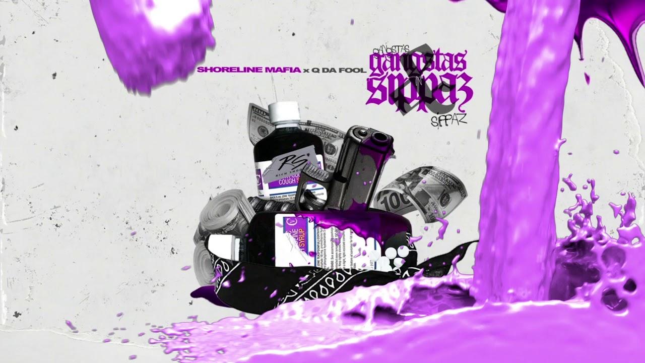 Shoreline Mafia – Gangstas & Sippas (feat. Q Da Fool) [Official Audio]