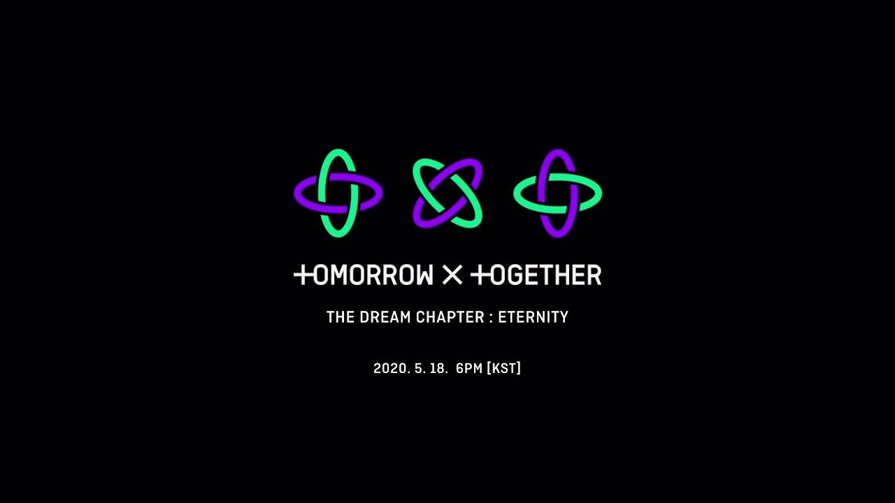 TXT (투모로우바이투게더) – The Dream Chapter: ETERNITY