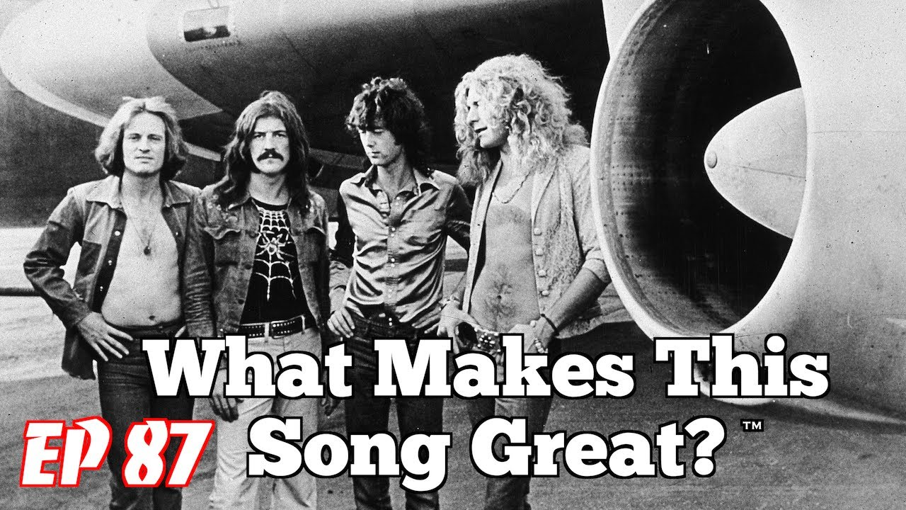 What Makes This Song Great?™ Ep.87 LED ZEPPELIN (#2)