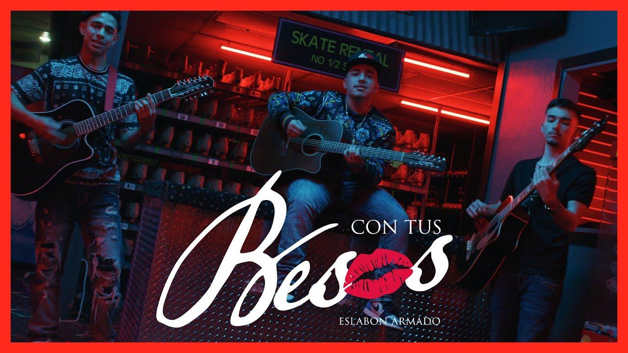 Con Tus Besos – (Video Oficial) – Eslabon Armado – DEL Records 2020