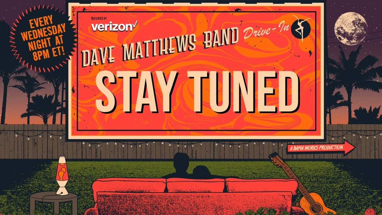 Dave Matthews Band: DMB Drive-In – May 14, 2019 Live at Wells Fargo Arena