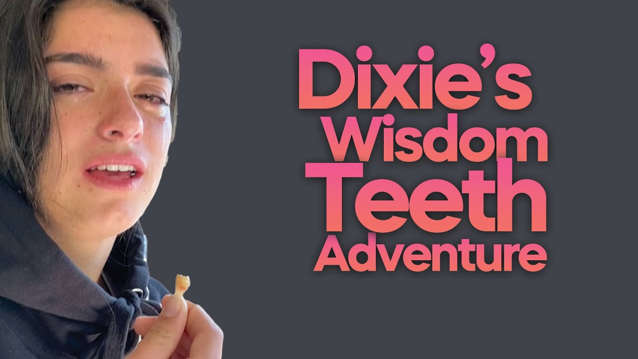 Dixie D'Amelio's Wisdom Teeth Adventure