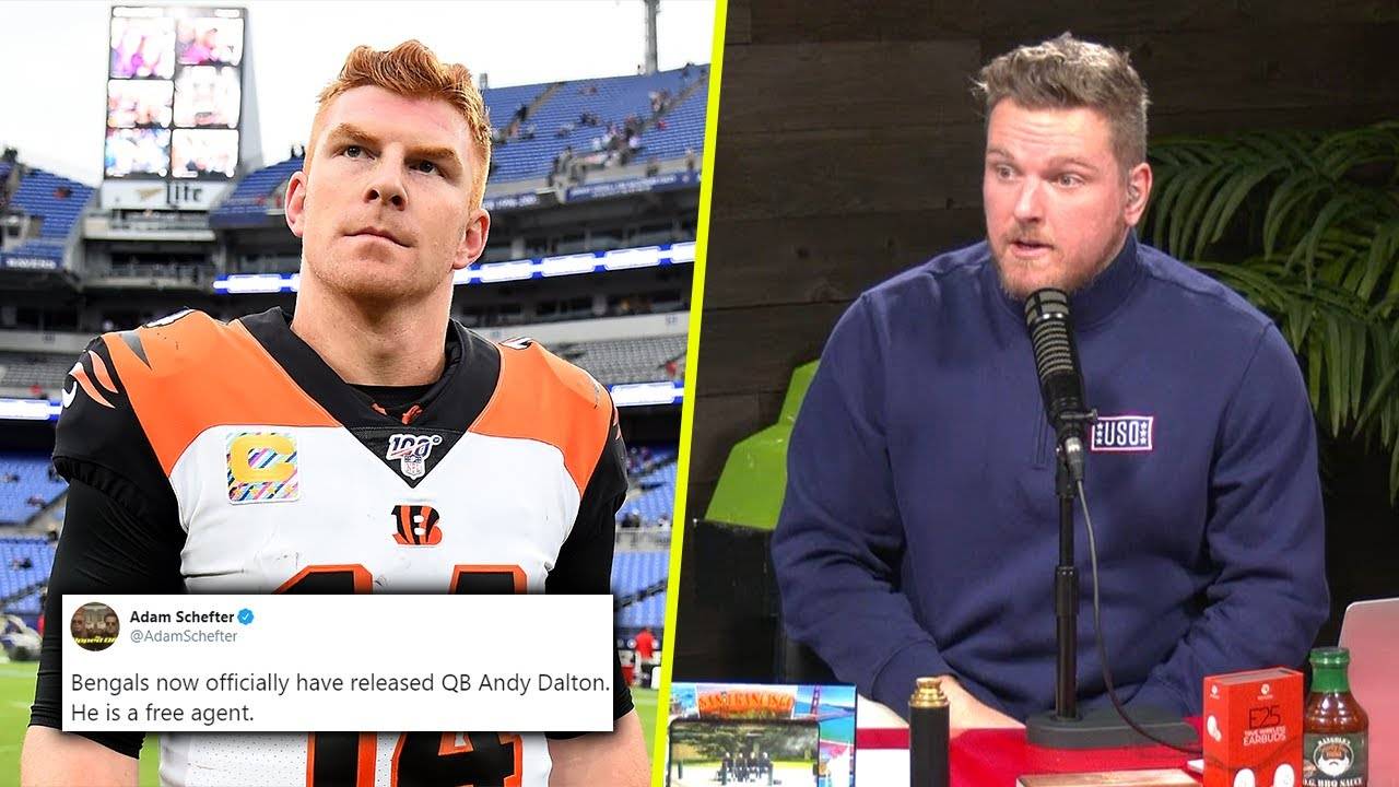Pat McAfee Reacts To The Bengals Releasing Andy Dalton