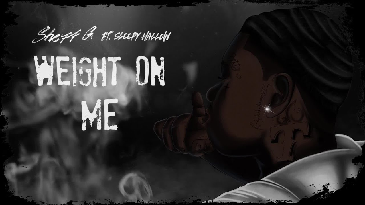 Sheff G – Weight On Me (Visualizer) (feat. Sleepy Hallow)