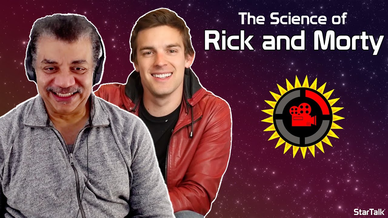 StarTalk x The Film Theorists: Neil deGrasse Tyson Explains the Science of Rick and Morty