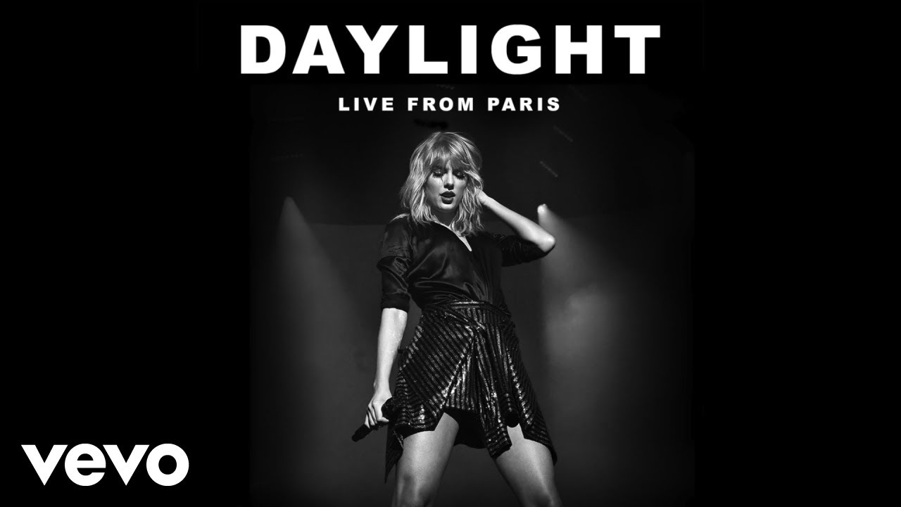 Taylor Swift – Daylight (Live From Paris)