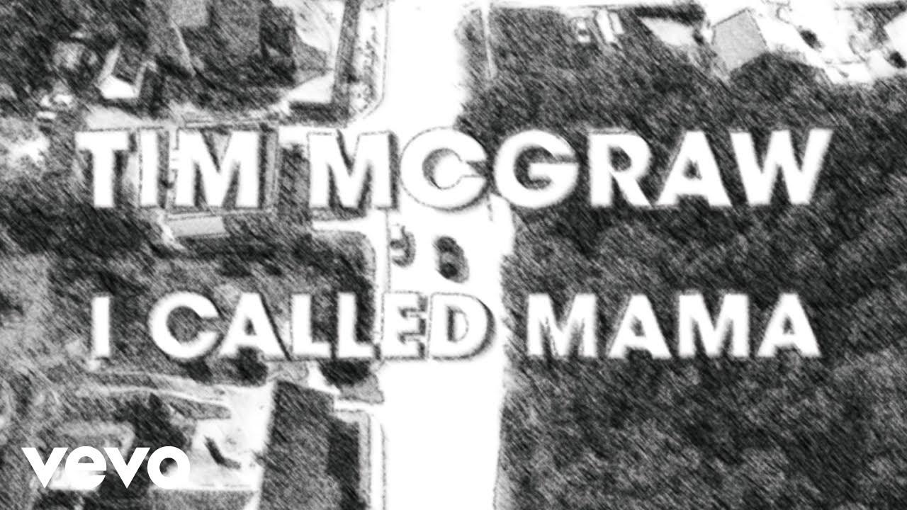 Tim McGraw – I Called Mama (Lyric Video)