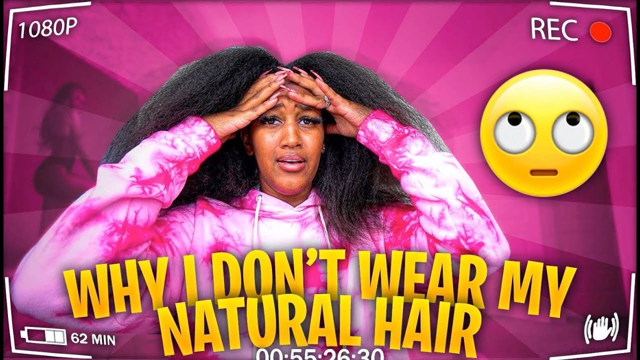 WHY I DONT WEAR MY NATURAL HAIR !?