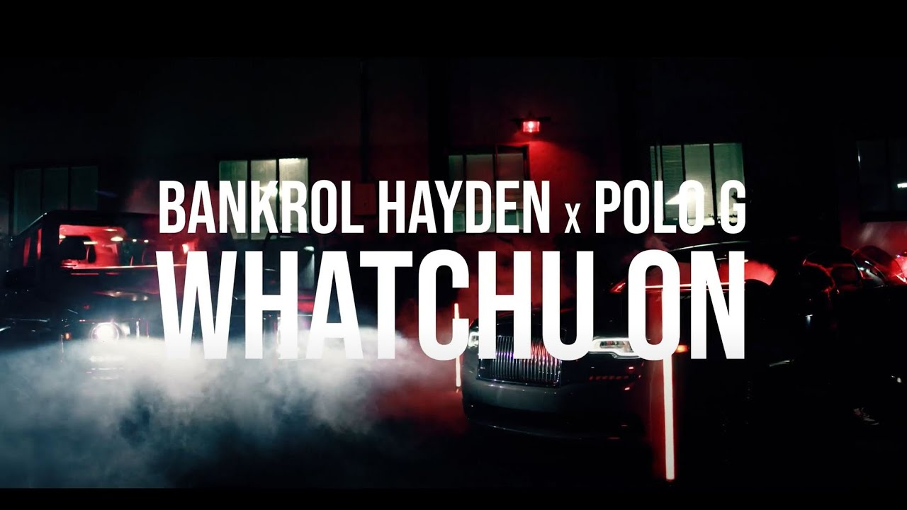 Bankrol Hayden – Whatchu On Today (feat. Polo G) [Official Music Video]