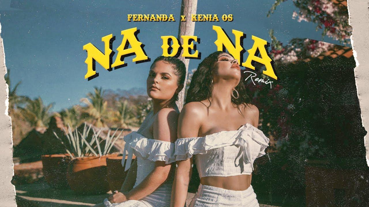 Fernanda & Kenia Os – Na de Na Remix (Official Video)