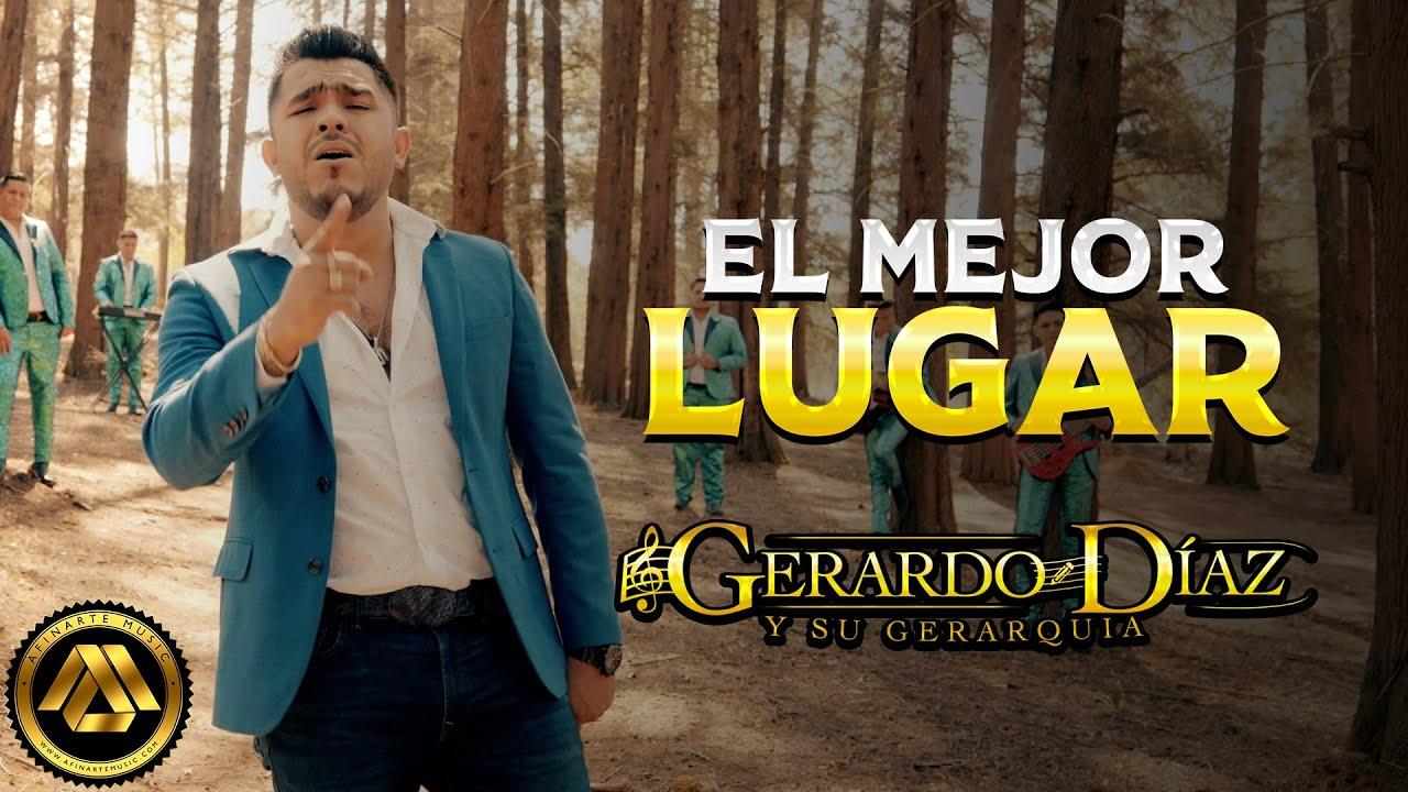 Gerardo Díaz y su Gerarquía – El Mejor Lugar (Video Musical)