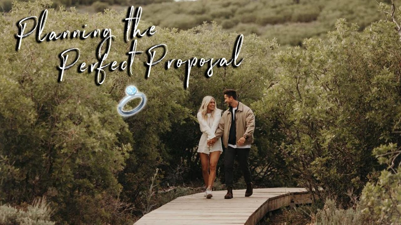 I'M GETTING ENGAGED! PLANNING THE PERFECT PROPOSAL