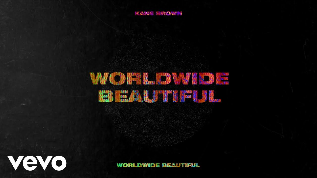 Kane Brown – Worldwide Beautiful (Lyric Video)