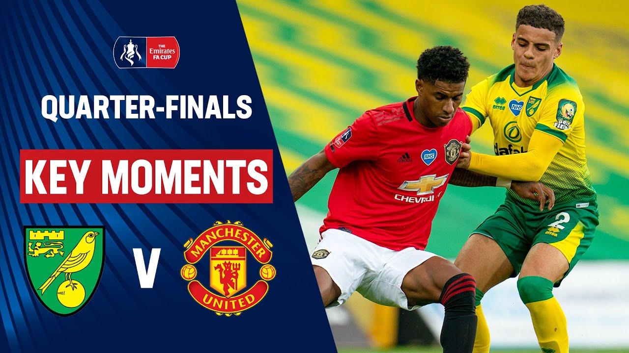 Norwich City vs Manchester United   Key Moments   Quarter-Finals   Emirates FA Cup 19/20
