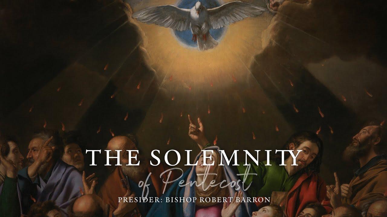 Pentecost Sunday Mass with Word on Fire (5/31/2020)