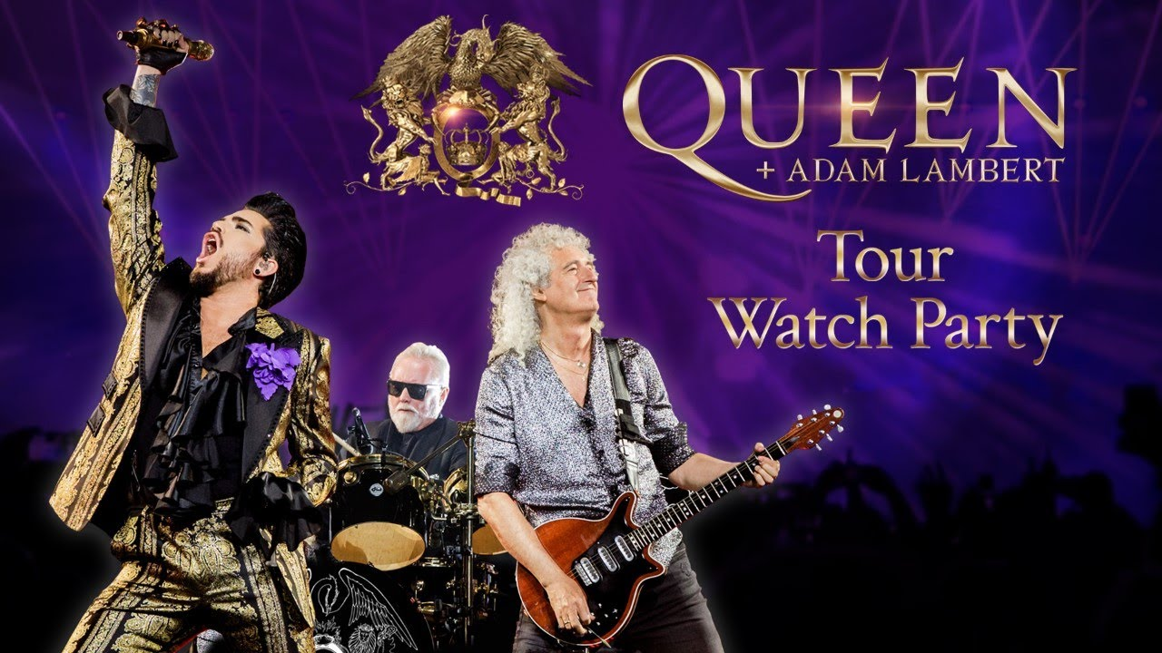 Queen + Adam Lambert – Tour Watch Party