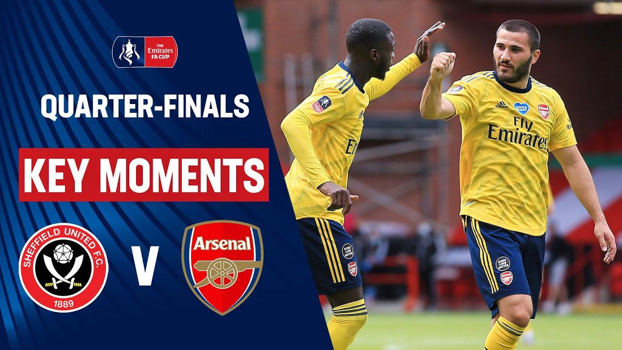 Sheffield United vs Arsenal | Key Moments | Quarter-Finals | Emirates FA Cup 19/20