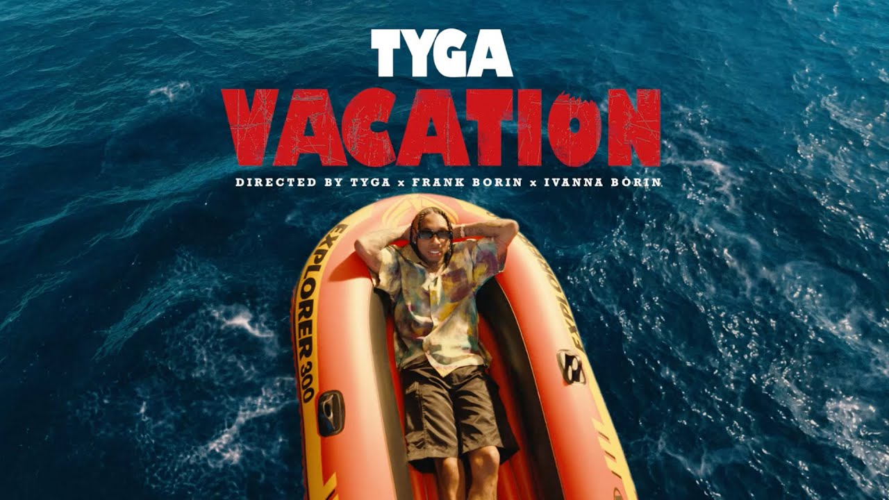 Tyga – Vacation (Official Video)