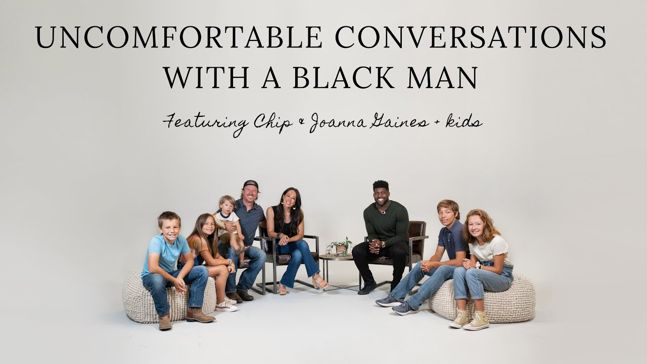 Uncomfortable Conversations with a Black Man – Episode 3 with Chip & Joanna Gaines + kids