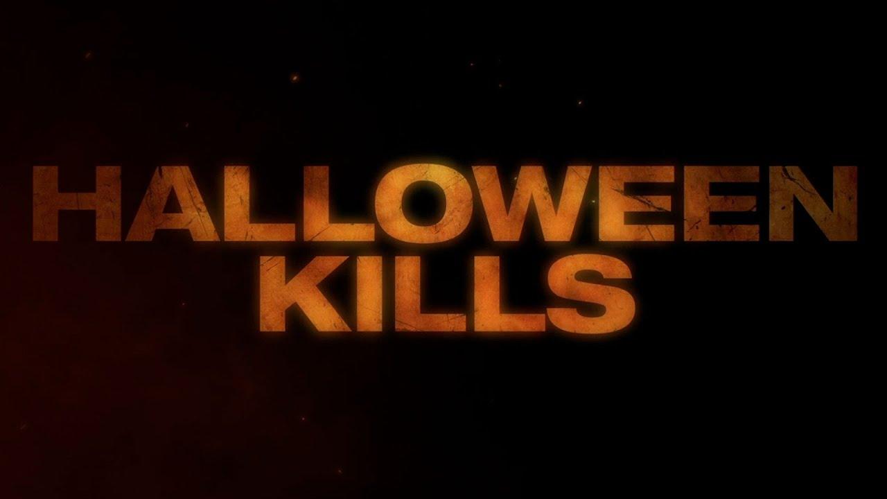 Halloween Kills – Teaser (In Theaters October 2021)