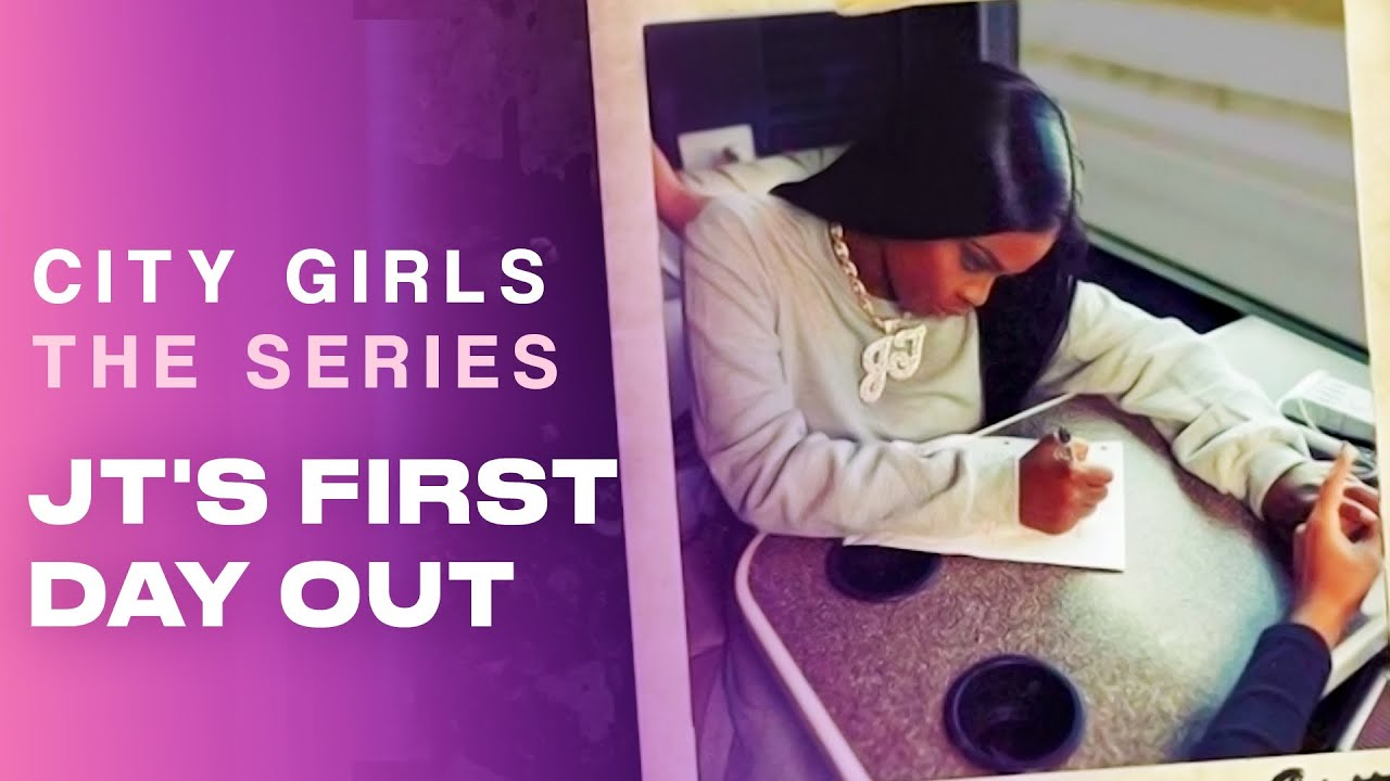 JT's First Day Out | City Girls – The Series