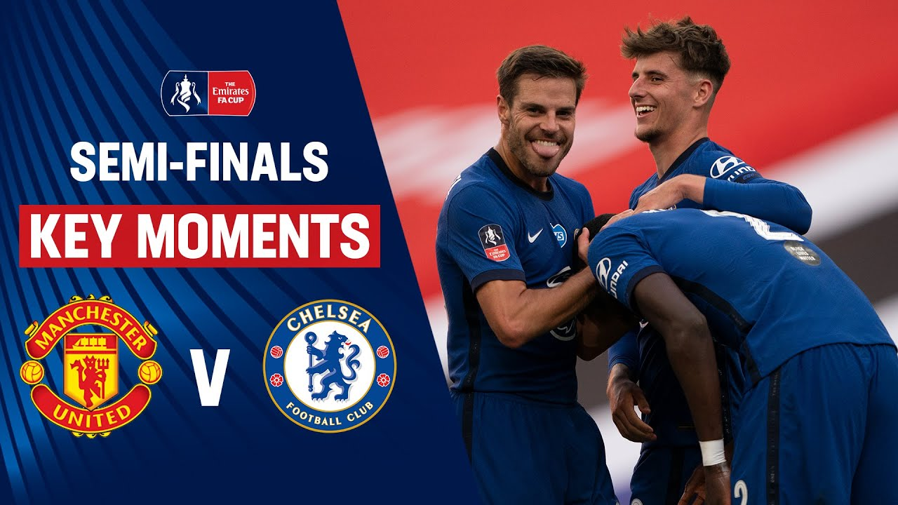 Manchester United vs Chelsea | Key Moments | Semi-Finals | Emirates FA Cup 19/20