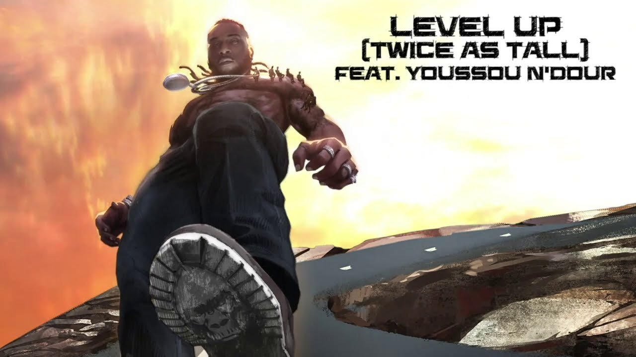 Burna Boy – Level Up (Twice As Tall) (feat. Youssou N'Dour) [Official Audio]