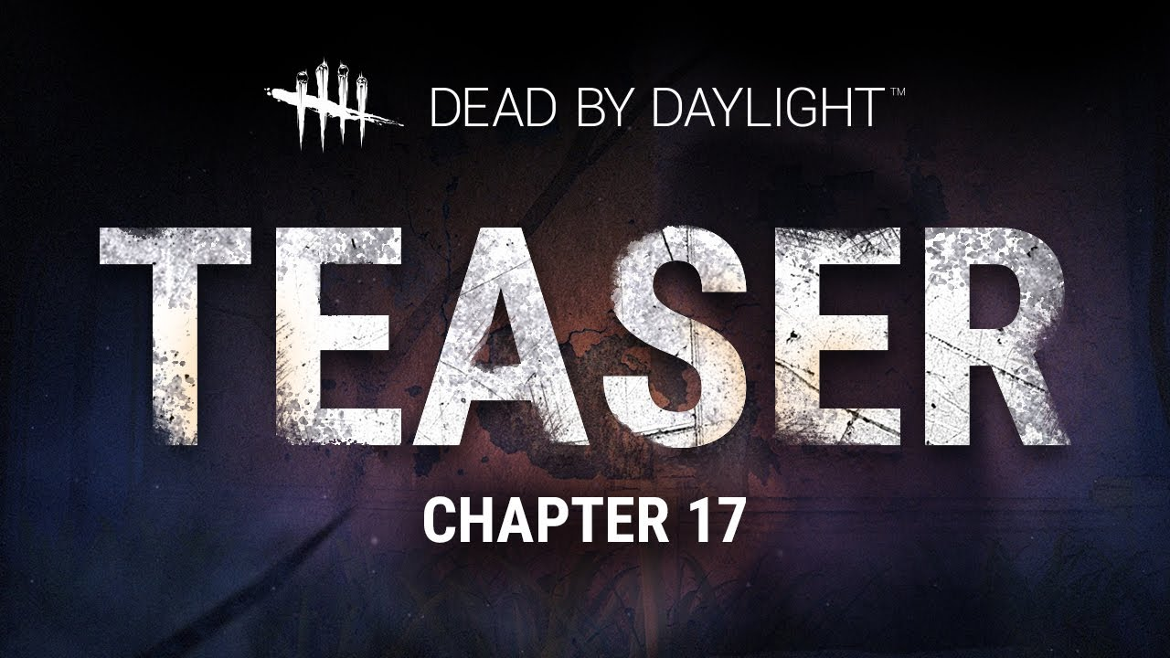 Dead by Daylight | Chapter XVII Teaser