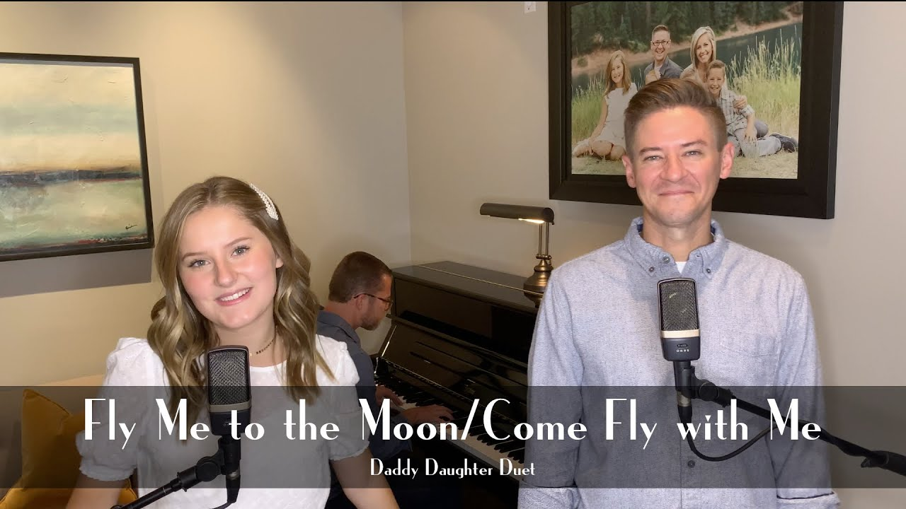 Fly Me to the Moon / Come Fly With Me Mashup – Father Daughter Duet – Mat and Savanna Shaw