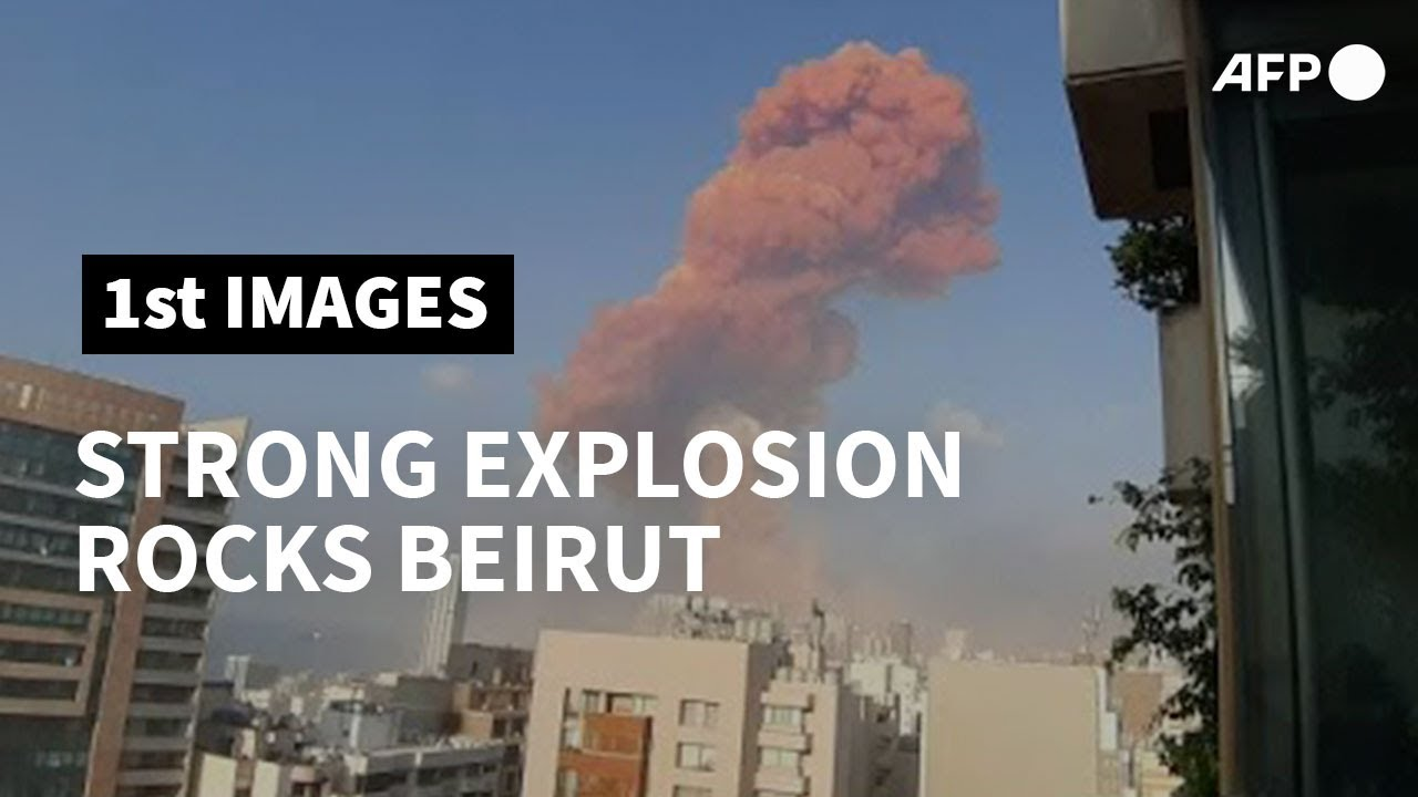 Strong explosion rocks Beirut | AFP