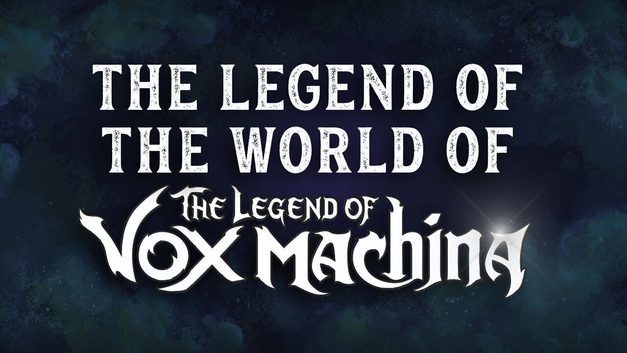 The Legend of the World of The Legend of Vox Machina